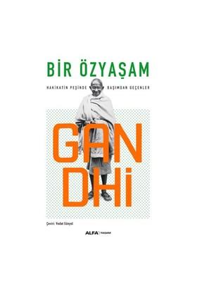 Bir Özyaşam: Hakikatın Peşinde Başımdan Geçenler-Mahatma Gandhi