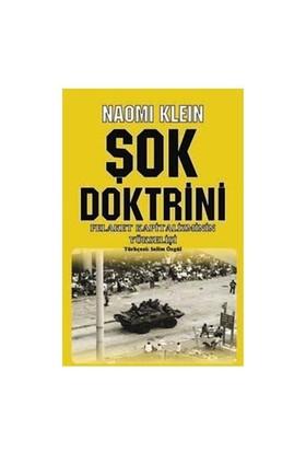 Şok Doktrini - Felaket Kapitalizminin Yükselişi - Naomi Klein