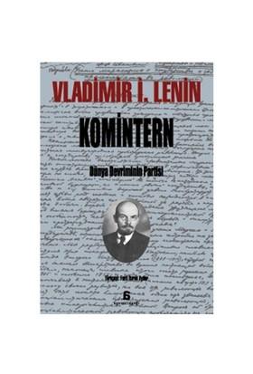 Komintern - Dünya Devriminin Partisi - Vladimir İlyiç Lenin
