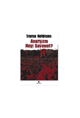 Anarşizm Neyi Savunur?-Emma Goldman