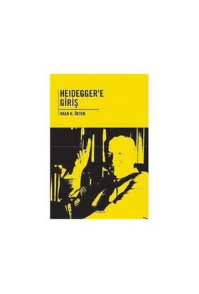 Heidegger'E Giriş-Kaan H. Ökten