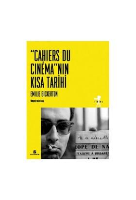 ''Cahiers Du Cinema''Nin Kisa Tarihi-Emilie Bickerton