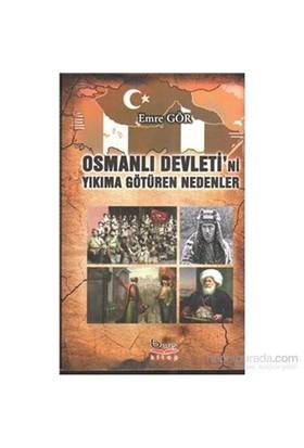 Osmanlı Devletini Yıkıma Götüren Nedenler