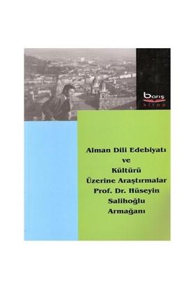 Alman Dili Edebiyatı Ve Kültürü Üzerine Raştırmalar Prof. Dr. Hüseyin Salihoğlu Armağanı