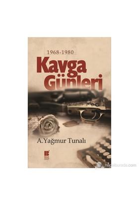 Kavga Günleri - (1968-1980)-A. Yağmur Tunalı
