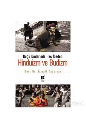 Doğu Dinlerinde Hac İbadeti - Hinduizm Ve Budizm-İsmail Taşpınar