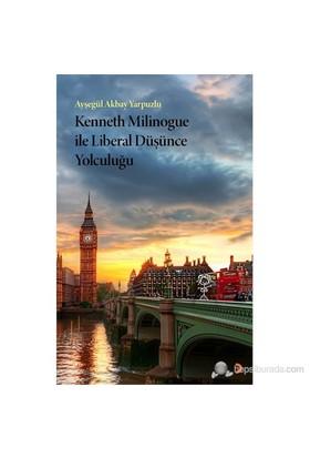 Kenneth Milinogue İle Liberal Düşünce Yolculuğu-Ayşegül Akbay Yarpuzlu