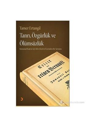 Tanrı, Özgürlük Ve Ölümsüzlük-Tamer Ertangil