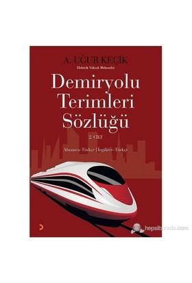 Demiryolu Terimleri Sözlüğü 2. Cilt-A. Uğur Keçik