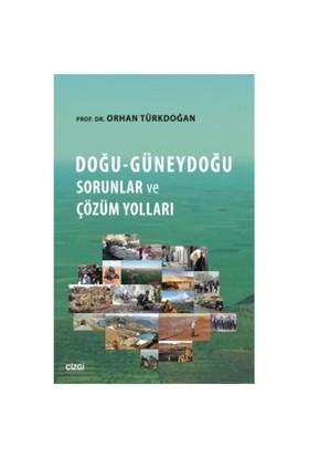 Doğu Güneydoğu: Sorunlar Ve Çözüm Yolları-Orhan Türkdoğan