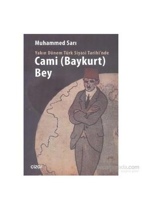 Yakın Dönem Türk Siyasi Tarihinde Cami Baykurt Bey