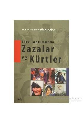 Türk Toplumunda Zazalar Ve Kürtler-Orhan Türkdoğan