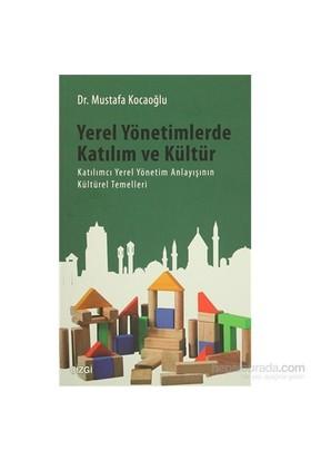 Yerel Yönetimlerde Katılım Ve Kültür-Mustafa Kocaoğlu