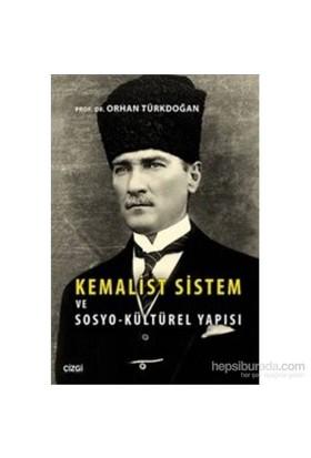Kemalist Sistem Ve Sosyo-Kültürel Yapısı-Orhan Türkdoğan
