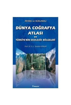 Dünya Coğrafya Atlası Ve Türkiye'nin Ekolojik Bölgeleri - İbrahim Atalay