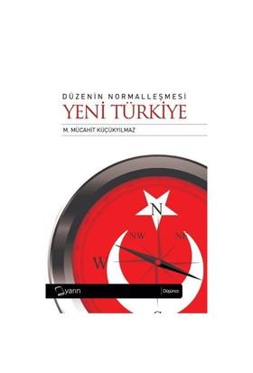 Düzenin Normalleşmesi - Yeni Türkiye
