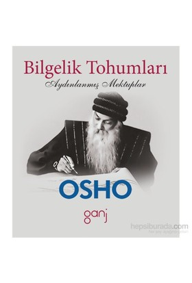 Bilgelik Tohumları - Aydınlanmış Mektuplar-Osho (Bhagwan Shree Rajneesh)