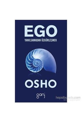 Ego / Yanılsamadan Özgürleşmek - Osho (Bhagwan Shree Rajneesh)