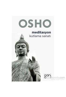 Meditasyon / Kutlama Sanatı - Osho (Bhagwan Shree Rajneesh)