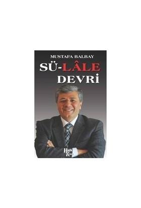 Sü-Lale Devri-Mustafa Balbay