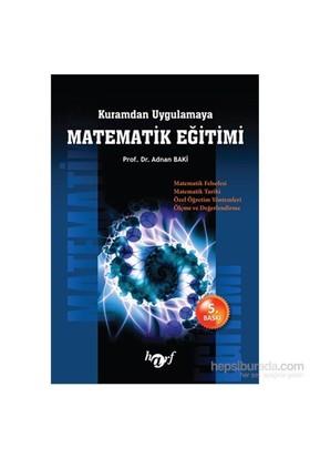 Kuramdan Uygulamaya Matematik Eğitimi - Adnan Baki