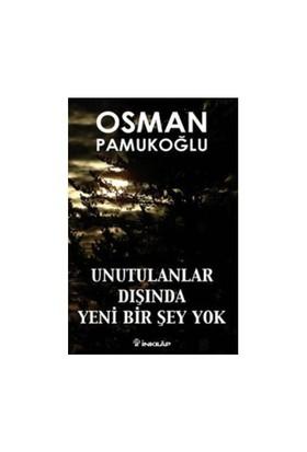 Unutulanlar Dışında Yeni Birşey Yok (İnkılap) - Osman Pamukoğlu