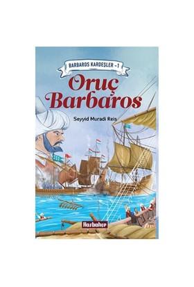Barbaros Kardeşler 1: Oruç Barbaros-Seyyid Muradi Reis