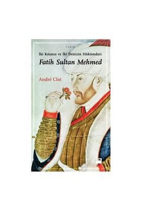 İki Kıtanın Ve İki Denizin Hükümdarı - Fatih Sultan Mehmed-Andre Clot