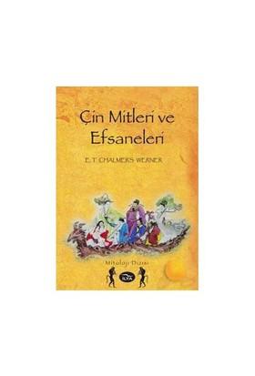 Çin Mitleri Ve Efsaneleri-Edward Theodore Chalmers Werner
