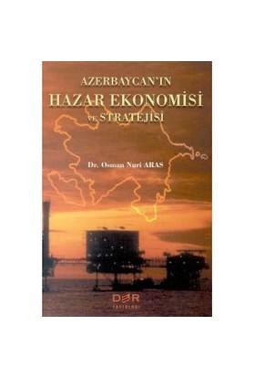 Azerbaycan'In Hazar Ekonomisi Ve Stratejisi-Osman Nuri Aras