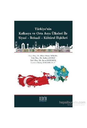 Türkiyenin Kafkasya Ve Otra Asya Ülkeleri İle Siyasi-İktisadi-Kültürel İlişkileri-Savaş Durmuş
