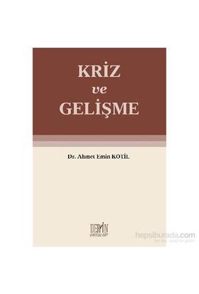 Kriz Ve Gelişme-Ahmet Emin Kotil