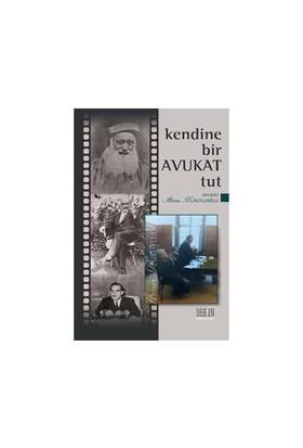 Kendine Bir Avukat Tut-Ahmet Kurutluoğlu