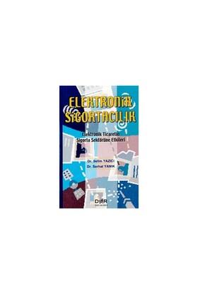 Elektronik Sigortacılık Elektronik Ticaretin Sigorta Sektörüne Etkileri-Selim Yazıcı