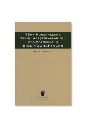Bibliyografyalar - Türk Modernleşme Tarihi Araştırmalarının - Yücel Karlıklı