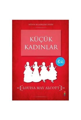 Dünya Klasikleri Dizisi: Küçük Kadınlar - Louisa May Alcott