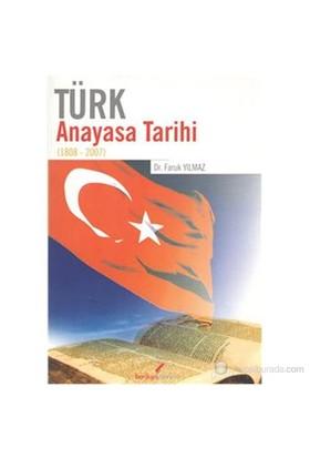 Türk Anayasa Tarihi 1808-2007-Faruk Yılmaz