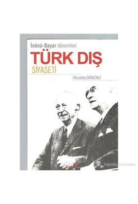 İnönü Bayar Dönemleri Türk Dış Siyaseti