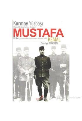 Kurmay Yüzbaşı Mustafa Kemal-Zekeriya Türkmen