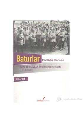 Baturlar-Doğu Türkistan Milli Mücadele Tarihi (1930-1949)-Ömer Kul