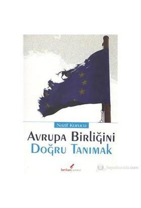 Avrupa Birliğini Doğru Tanımak-Nazif Kurucu