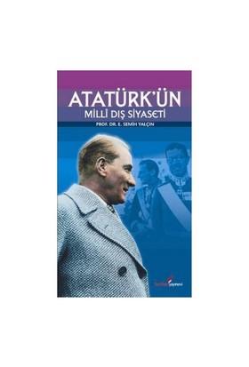 Atatürk'Ün Milli Dış Siyaseti-E. Semih Yalçın