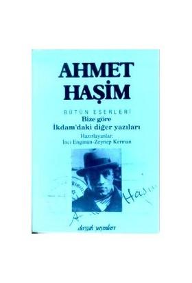 Bütün Eserleri Bize Göre İkdam'Daki Diğer Yazıları-Ahmet Haşim