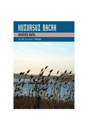 Huzursuz Bacak - Mustafa Kutlu