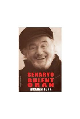Senaryo Bülent Oran - İbrahim Türk