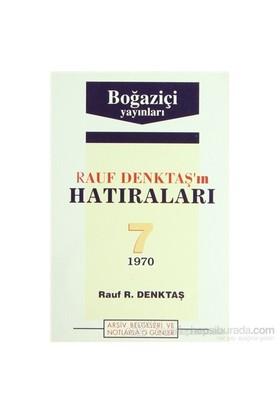 Rauf Denktaş'In Hatıraları Cilt: 7 1970-Rauf R. Denktaş