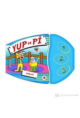 Yup ve Pi - Sağ-Sol 4