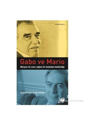 Gabo Ve Mario - (Marquez İle Llosa: Sağlam Bir Dostluktan Küskünlüğe)-Angel Esteban