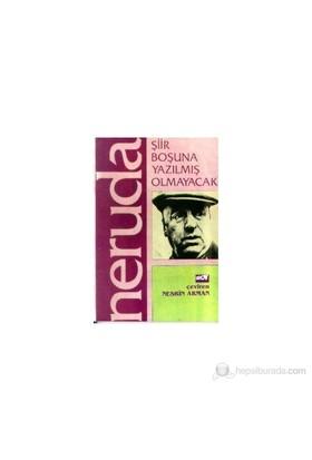 Şiir Boşuna Yazılmış Olmayacak - Pablo Neruda