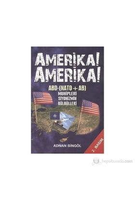 Amerika! Amerika!-Adnan Bingöl